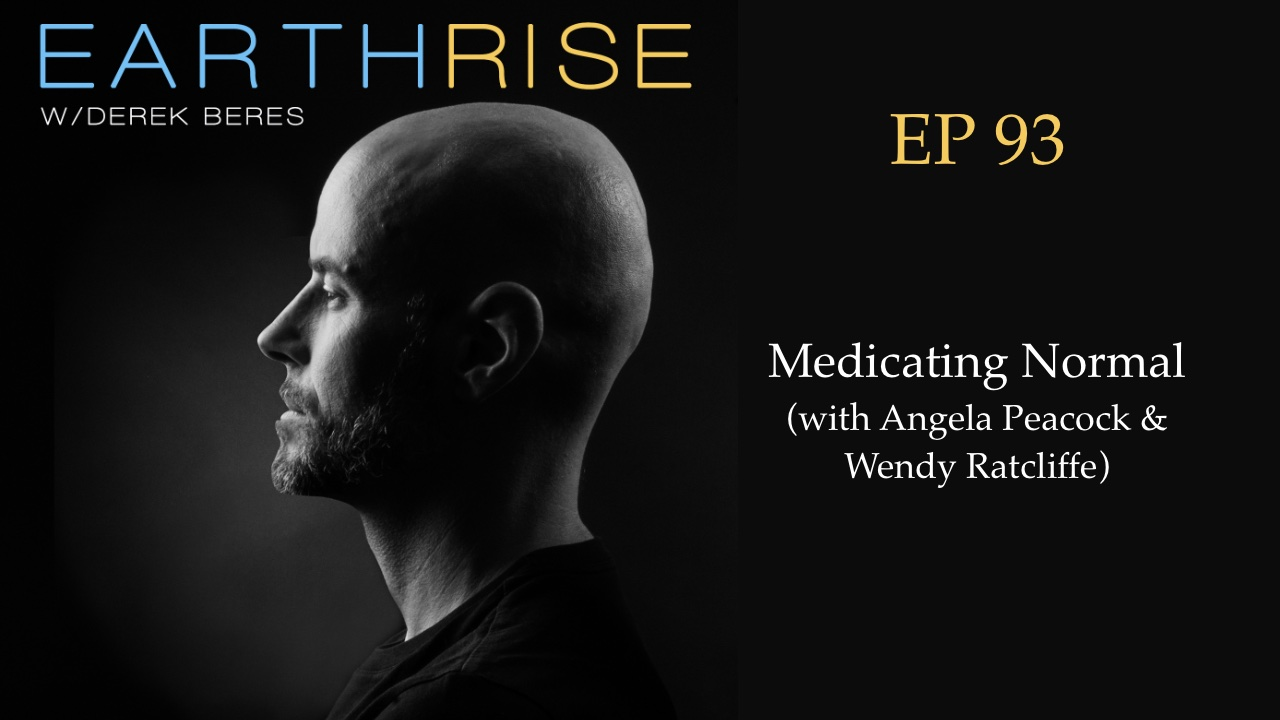 93: Medicating Normal (with Angela Peacock & Wendy Ratcliffe)